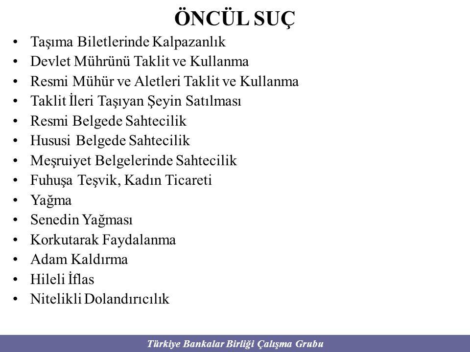 Türkiye Bankalar Birliği Çalışma Grubu ÖNCÜL SUÇ Taşıma Biletlerinde Kalpazanlık Devlet Mührünü Taklit ve Kullanma Resmi Mühür ve Aletleri Taklit ve K