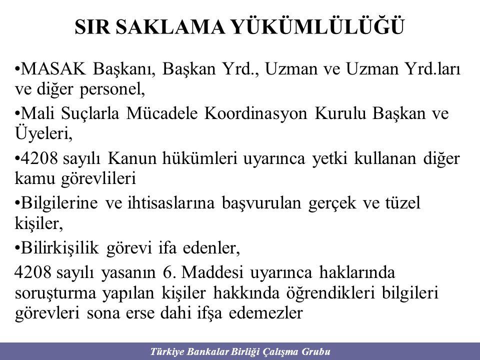Türkiye Bankalar Birliği Çalışma Grubu SIR SAKLAMA YÜKÜMLÜLÜĞÜ MASAK Başkanı, Başkan Yrd., Uzman ve Uzman Yrd.ları ve diğer personel, Mali Suçlarla Mü