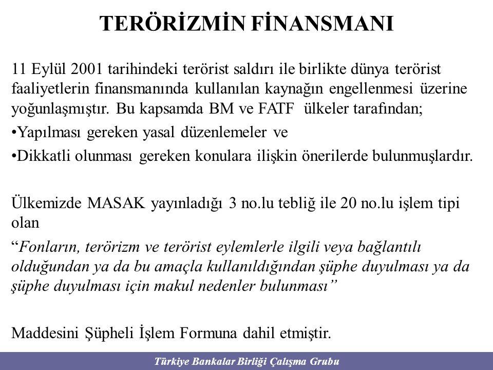 Türkiye Bankalar Birliği Çalışma Grubu TERÖRİZMİN FİNANSMANI 11 Eylül 2001 tarihindeki terörist saldırı ile birlikte dünya terörist faaliyetlerin fina