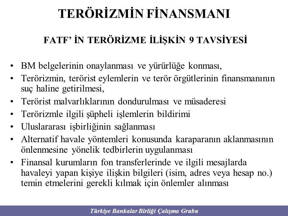 Türkiye Bankalar Birliği Çalışma Grubu FATF' İN TERÖRİZME İLİŞKİN 9 TAVSİYESİ BM belgelerinin onaylanması ve yürürlüğe konması, Terörizmin, terörist e