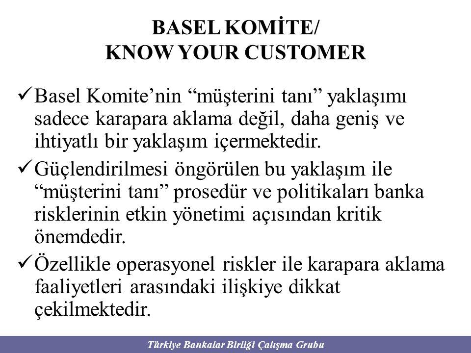 """Türkiye Bankalar Birliği Çalışma Grubu BASEL KOMİTE/ KNOW YOUR CUSTOMER Basel Komite'nin """"müşterini tanı"""" yaklaşımı sadece karapara aklama değil, daha"""