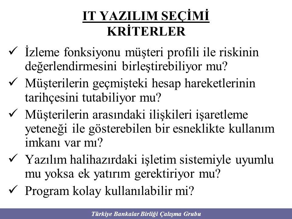 Türkiye Bankalar Birliği Çalışma Grubu IT YAZILIM SEÇİMİ KRİTERLER İzleme fonksiyonu müşteri profili ile riskinin değerlendirmesini birleştirebiliyor