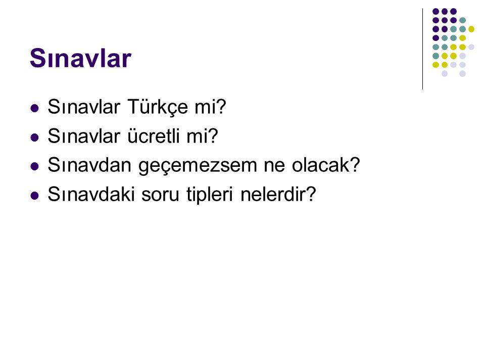 Sınavlar Sınavlar Türkçe mi? Sınavlar ücretli mi? Sınavdan geçemezsem ne olacak? Sınavdaki soru tipleri nelerdir?