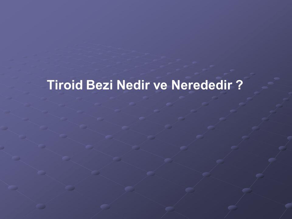 Tiroid bezi bir endokrin bezdir.