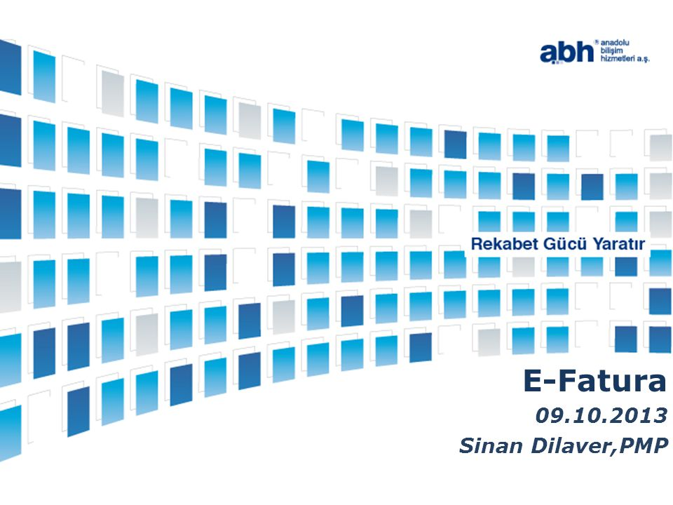 E-Fatura Uygulamasının Kapsamı ve Faydaları E-fatura Çözüm Alternatifleri - E-fatura Senaryoları E-fatura muhafaza ve İbraz yükümlülüğü - Cezai Mueyyideler