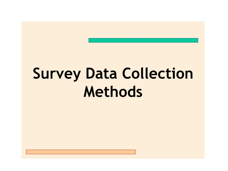 Survey Data Collection Methods