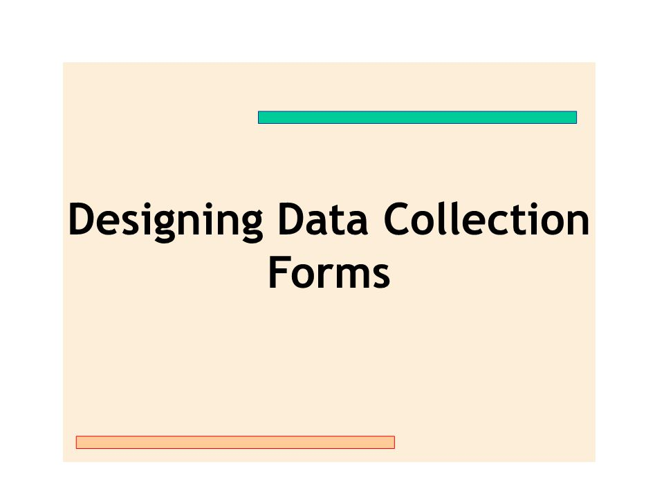 Designing Data Collection Forms