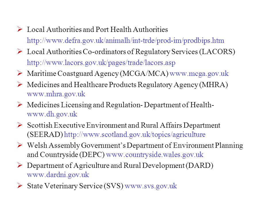  Centre for Environment, Fisheries & Aquaculture Science (CEFAS) www.cefas.co.uk  Pesticides Safety Directorate (PSD) www.pesticides.gov.uk  Veterinary Medicines Directorate (VMD) www.vmd.gov.uk  Gıda kontrol laboratuarları http://www.food.gov.uk/euforcement/public_analysts/foodcontrollabs  Plant Health and Seeds Inspectorates http://www.defra.gov.uk/planth/offices.pdf  UK Online for Business www.ukonlineforbusiness.gov.uk  Data Protection -Office of the Information Commissioner www.dataprotection.gov.uk  Privacy and Electronic Communications Directive Regulatory Issues – DTI www.dti.gov.uk/industries/ecommunications/directive_on_privacy_electronic _communications_200258ec.html  DTI Information Security www.dti.gov.uk/industries/information_security  UK Export Control Organisation (ECO)of the DTI www.dti.gov.uk/europeandtrade/strategicexport-control/index.html