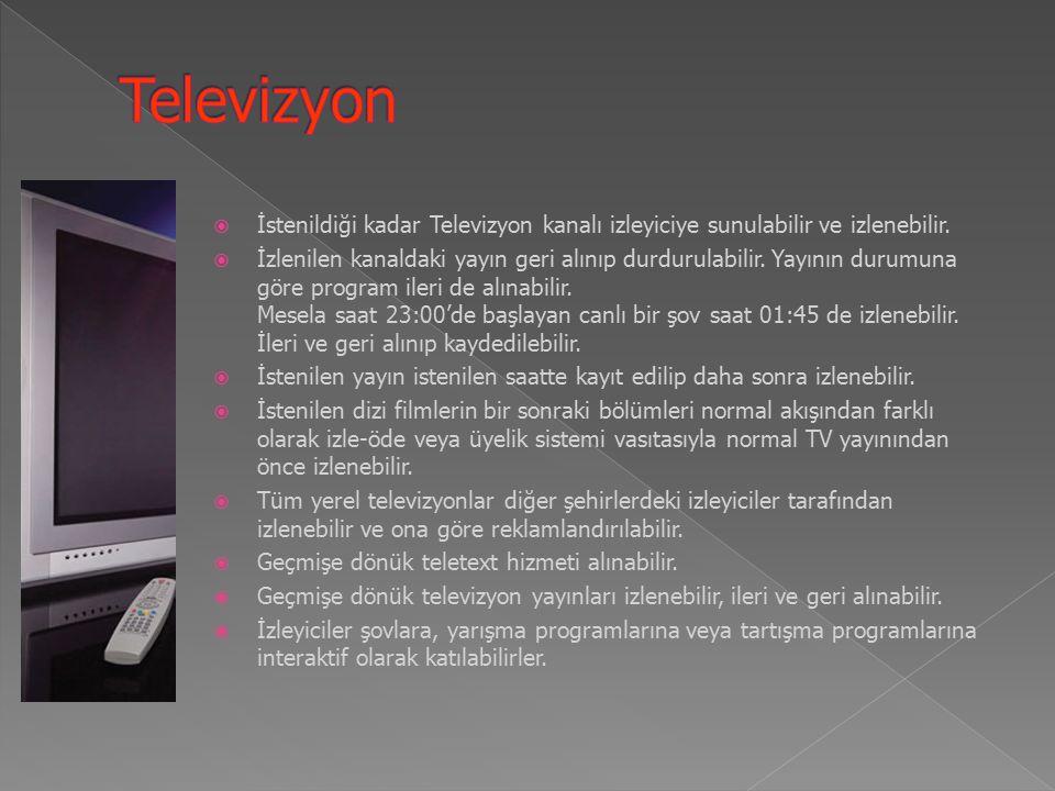  İstenildiği kadar Televizyon kanalı izleyiciye sunulabilir ve izlenebilir.