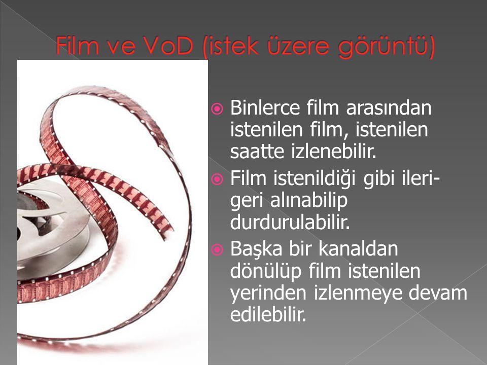  Binlerce film arasından istenilen film, istenilen saatte izlenebilir.