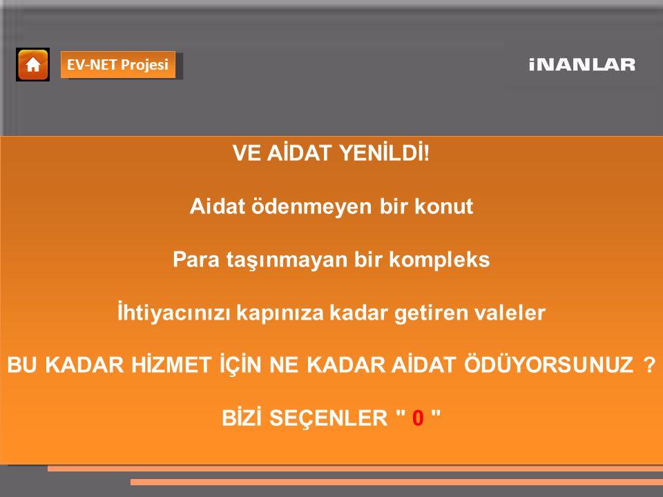 EV-NET Projesi VE AİDAT YENİLDİ.