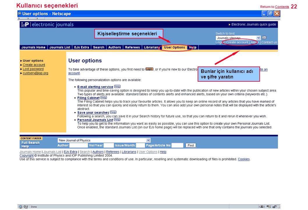 Kullanıcı seçenekleri Kişiselleştirme seçenekleri Bunlar için kullanıcı adı ve şifre yaratın 22 Return to ContentsContents