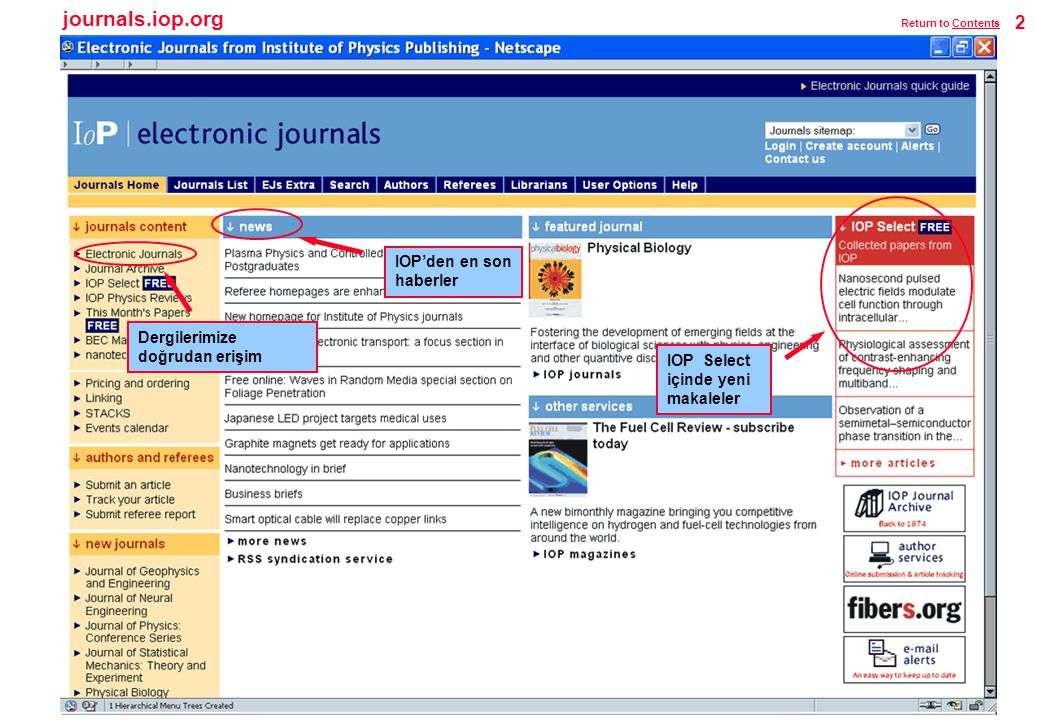 E-posta uyarısı İki tür uyarı mevcuttur … veya kendi kriterlerinize göre uyarı oluşturma (yazar adları veya anahtar kelimeler) Sayılar online olarak yayınlandığı an İçindekiler Sayfalarını almak 23 Return to ContentsContents
