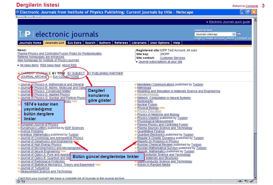 Dergilerin listesi 1874'e kadar inen yayınladığımız bütün dergilere linkler Bütün güncel dergilerimize linkler Dergileri konularına göre göster 3 Return to ContentsContents
