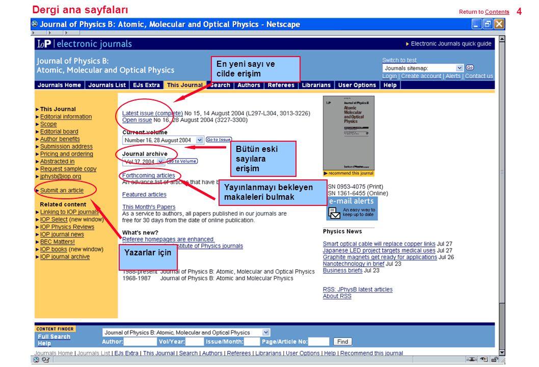 Tarama sonuçları Tarama sonuçları yayın tarihi sırasına göre ekrana gelir (varsayılan ayar) Return to ContentsContents 15