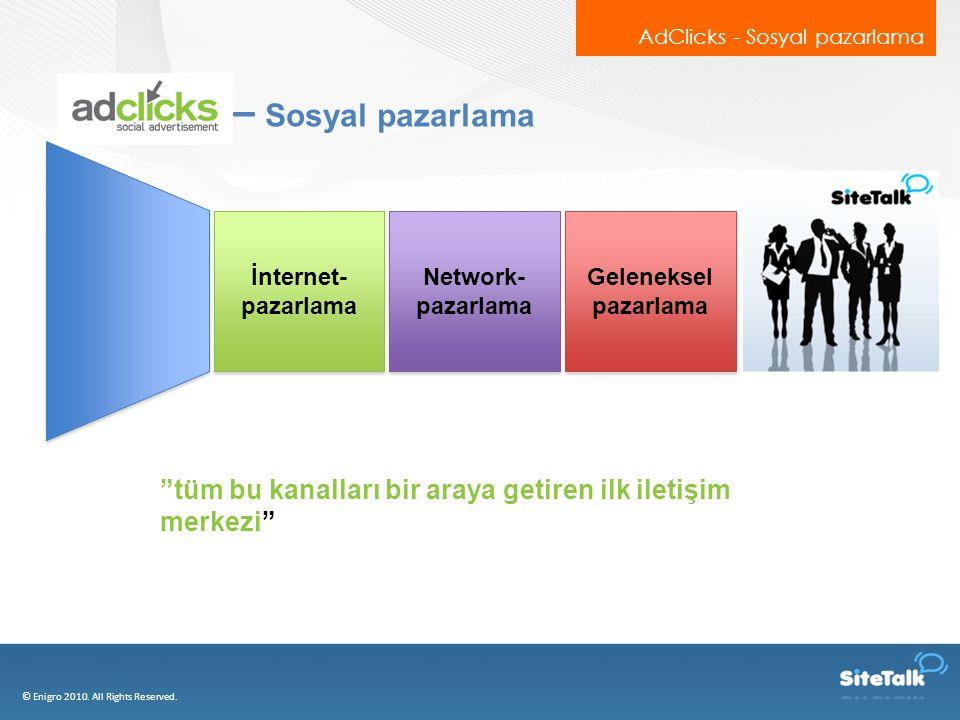 – Sosyal pazarlama AdClicks - Sosyal pazarlama © Enigro 2010.