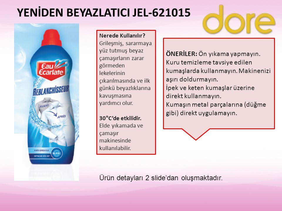YENİDEN BEYAZLATICI JEL-621015 Nerede Kullanılır? Grileşmiş, sararmaya yüz tutmuş beyaz çamaşırların zarar görmeden lekelerinin çıkarılmasında ve ilk
