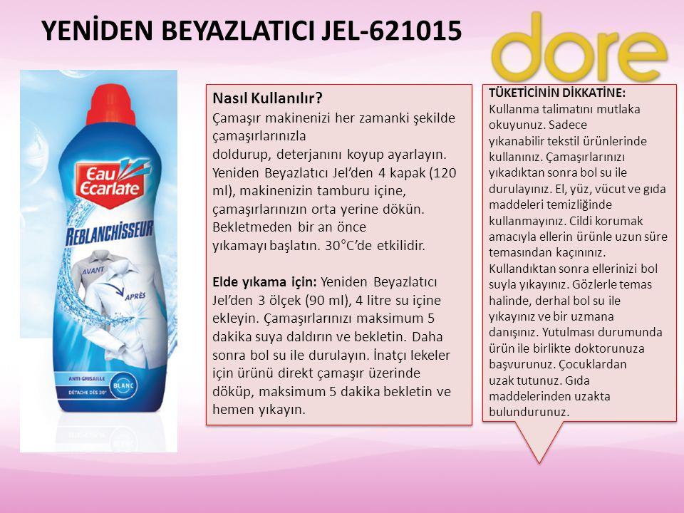 YENİDEN BEYAZLATICI JEL-621015 Nasıl Kullanılır? Çamaşır makinenizi her zamanki şekilde çamaşırlarınızla doldurup, deterjanını koyup ayarlayın. Yenide