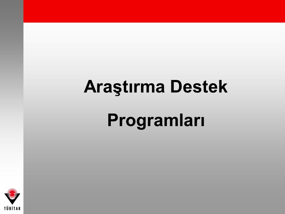 Araştırma Destek Programları