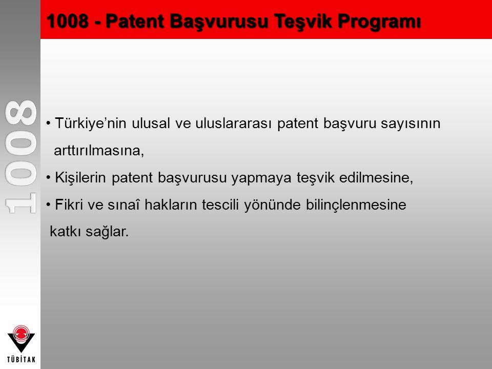 1008 - Patent Başvurusu Teşvik Programı Türkiye'nin ulusal ve uluslararası patent başvuru sayısının arttırılmasına, Kişilerin patent başvurusu yapmaya teşvik edilmesine, Fikri ve sınaî hakların tescili yönünde bilinçlenmesine katkı sağlar.