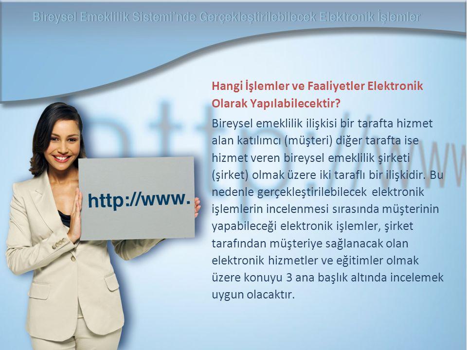 Elektronik işlemler gerçekleşecek ilişki çevresince de incelenebilecektir.