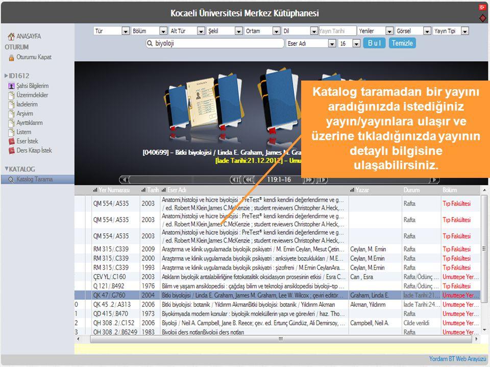 Katalog taramadan bir yayını aradığınızda istediğiniz yayın/yayınlara ulaşır ve üzerine tıkladığınızda yayının detaylı bilgisine ulaşabilirsiniz.