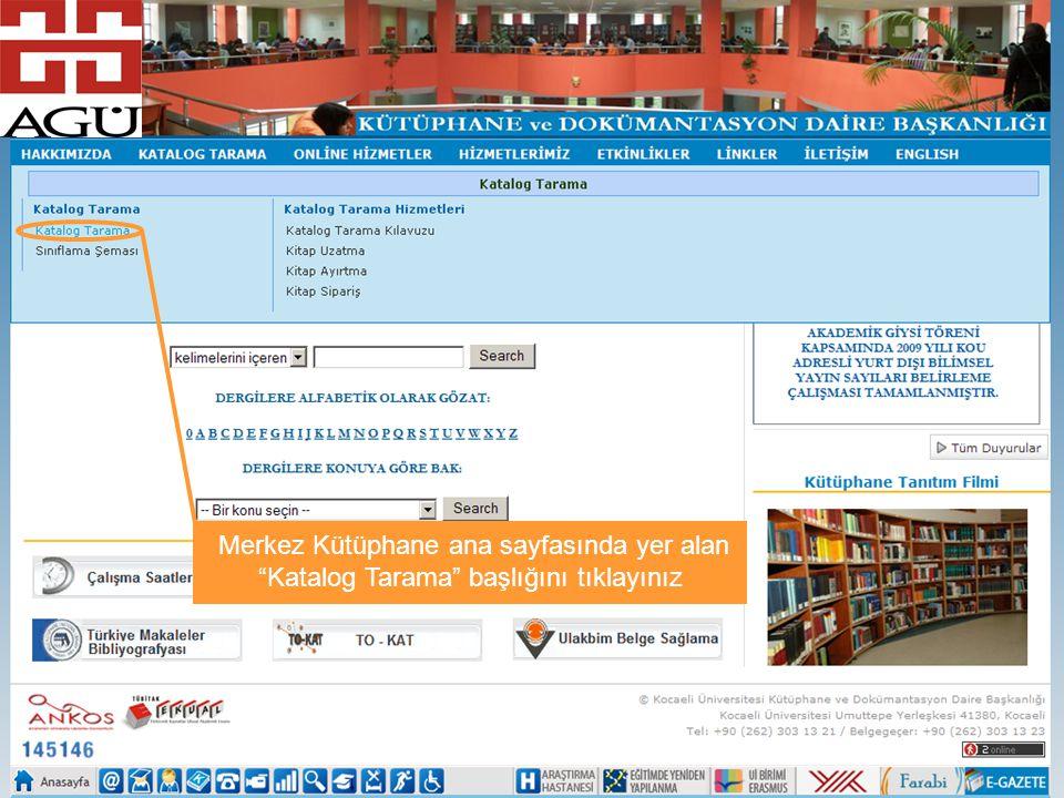 """Merkez Kütüphane ana sayfasında yer alan """"Katalog Tarama"""" başlığını tıklayınız"""