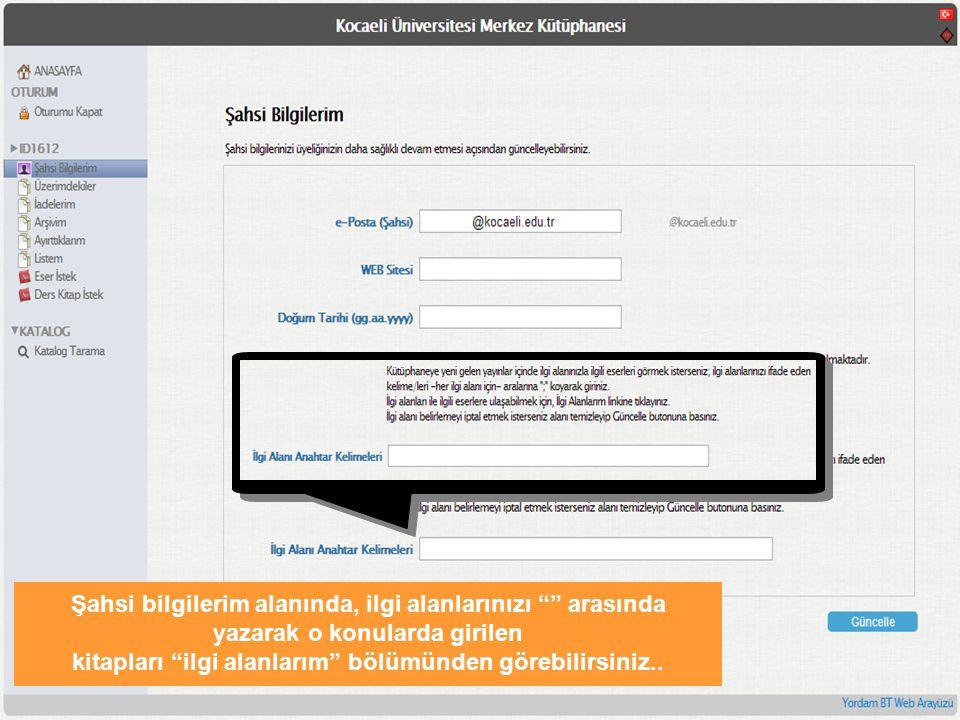 Katalog tarama için yukarıda görülen kendi şifrenizle açtığınız özel oturumdaki katalog u ya da online katalog'u (http://library.kocaeli.edu.tr) kullanabilirsiniz.
