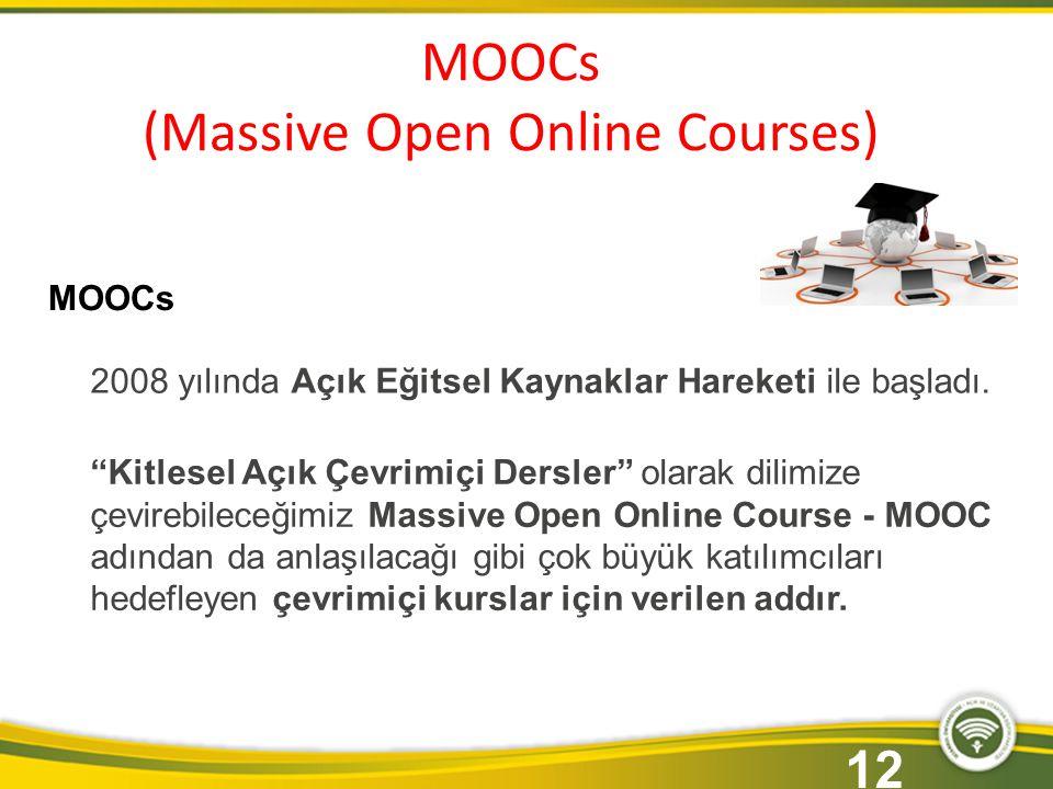 MOOCs 2008 yılında Açık Eğitsel Kaynaklar Hareketi ile başladı.