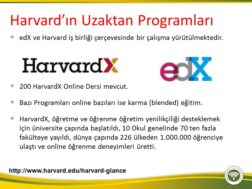 Harvard'ın Uzaktan Programları edX ve Harvard iş birliği çerçevesinde bir çalışma yürütülmektedir. 200 HarvardX Online Dersi mevcut. Bazı Programları