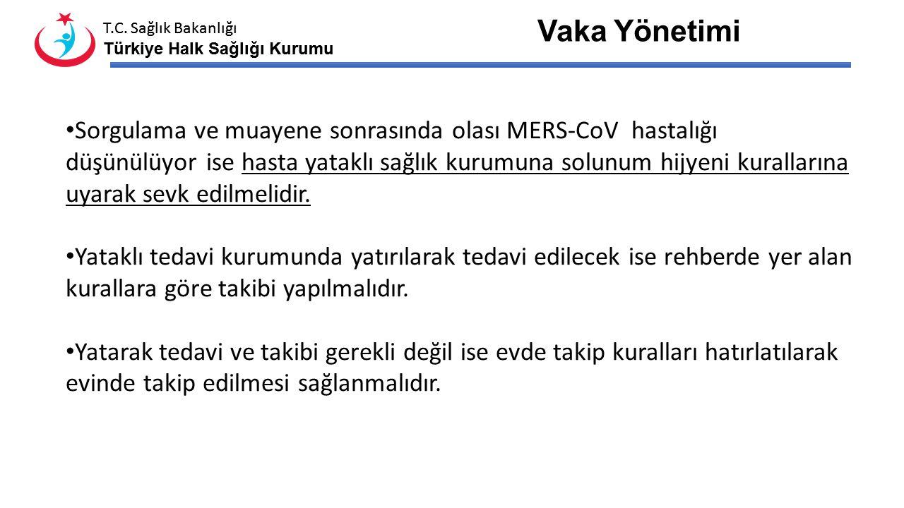 T.C. Sağlık Bakanlığı Türkiye Halk Sağlığı Kurumu T.C. Sağlık Bakanlığı Türkiye Halk Sağlığı Kurumu Hastanın sağlık kurumuna başvurusunda; Klinik bulg