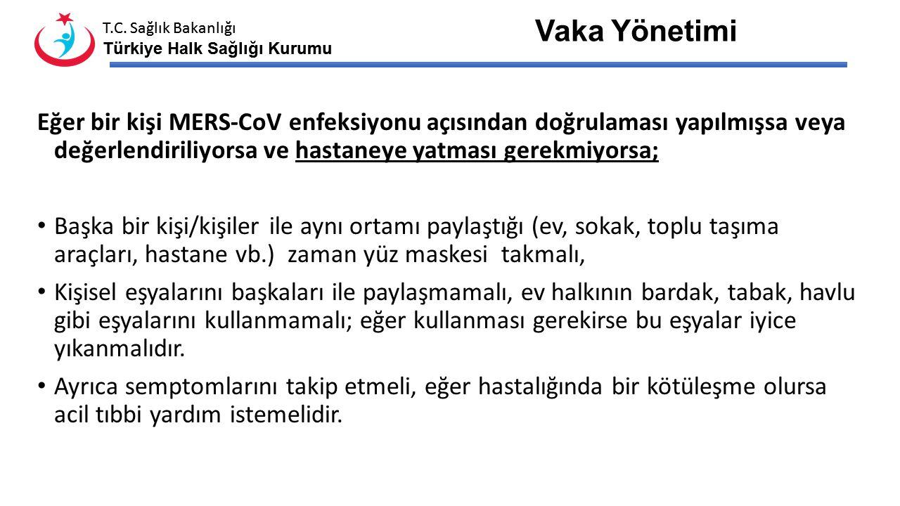 T.C. Sağlık Bakanlığı Türkiye Halk Sağlığı Kurumu T.C. Sağlık Bakanlığı Türkiye Halk Sağlığı Kurumu Eğer bir kişi MERS-CoV enfeksiyonu açısından doğru