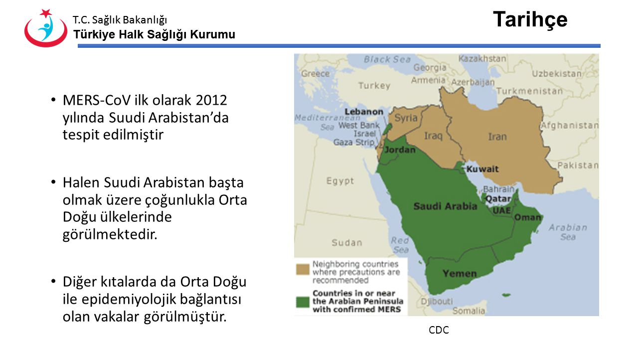 T.C. Sağlık Bakanlığı Türkiye Halk Sağlığı Kurumu T.C. Sağlık Bakanlığı Türkiye Halk Sağlığı Kurumu MERS (Middle East Respiratory Syndrome) yeni tanım