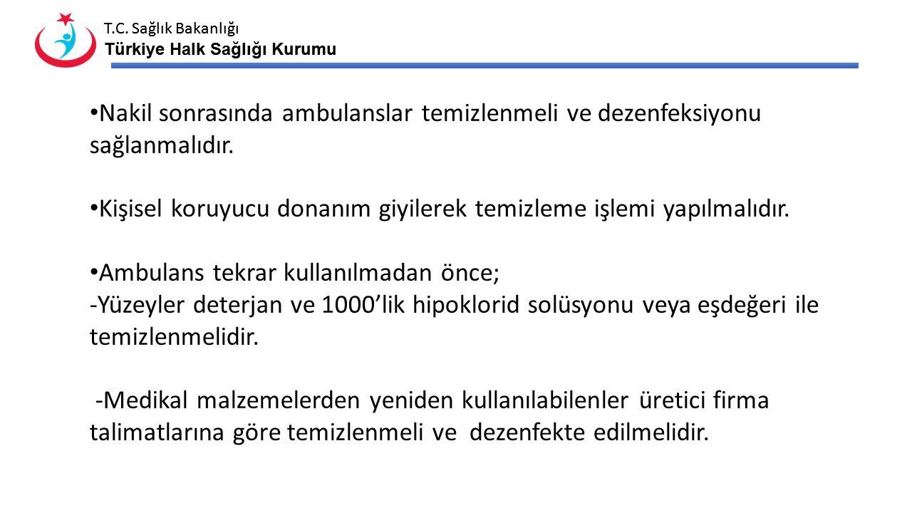 T.C. Sağlık Bakanlığı Türkiye Halk Sağlığı Kurumu T.C. Sağlık Bakanlığı Türkiye Halk Sağlığı Kurumu Hastaya ulaşmadan önce sağlık çalışanları koruyucu