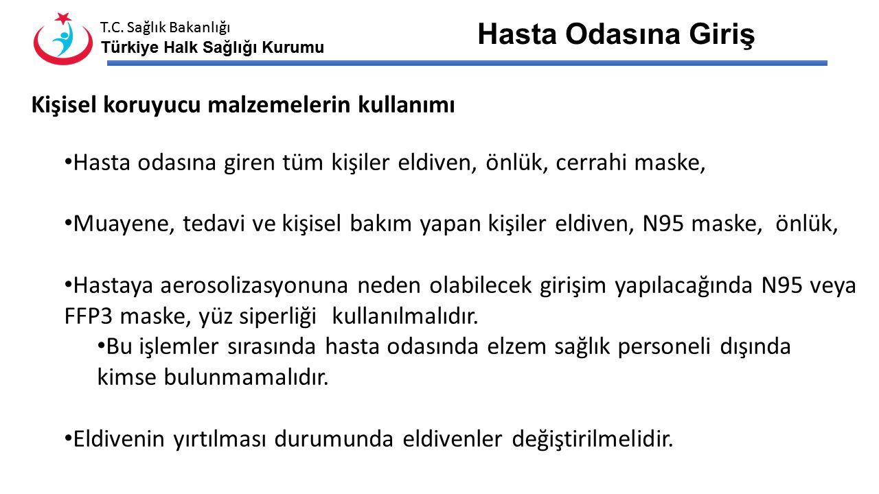 T.C. Sağlık Bakanlığı Türkiye Halk Sağlığı Kurumu T.C. Sağlık Bakanlığı Türkiye Halk Sağlığı Kurumu Hasta İzolasyonu Hastanın hastane içinde hareketi
