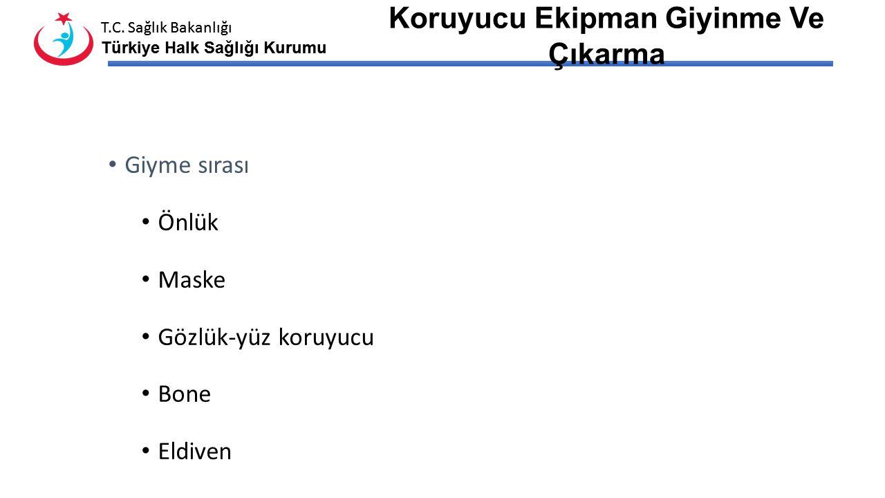 T.C. Sağlık Bakanlığı Türkiye Halk Sağlığı Kurumu T.C. Sağlık Bakanlığı Türkiye Halk Sağlığı Kurumu Personel Koruyucu Ekipman Eldiven, Önlük, Koruyucu