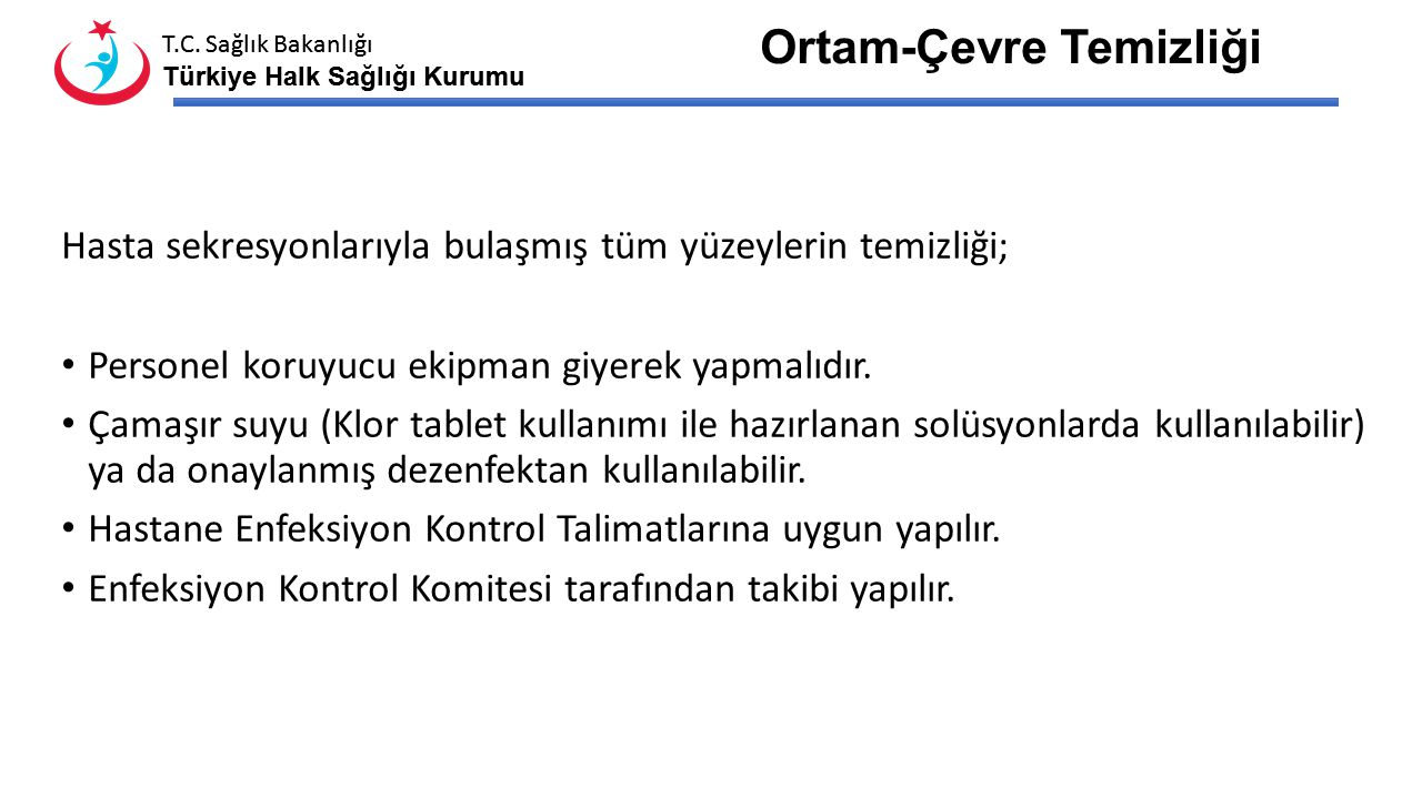 T.C. Sağlık Bakanlığı Türkiye Halk Sağlığı Kurumu T.C. Sağlık Bakanlığı Türkiye Halk Sağlığı Kurumu Maske Çıkarılırken Maske bağları (önce alttaki) çö