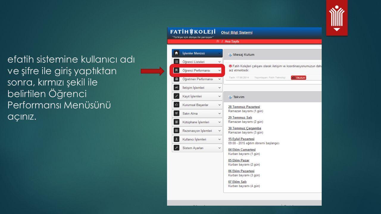 efatih sistemine kullanıcı adı ve şifre ile giriş yaptıktan sonra, kırmızı şekil ile belirtilen Öğrenci Performansı Menüsünü açınız.
