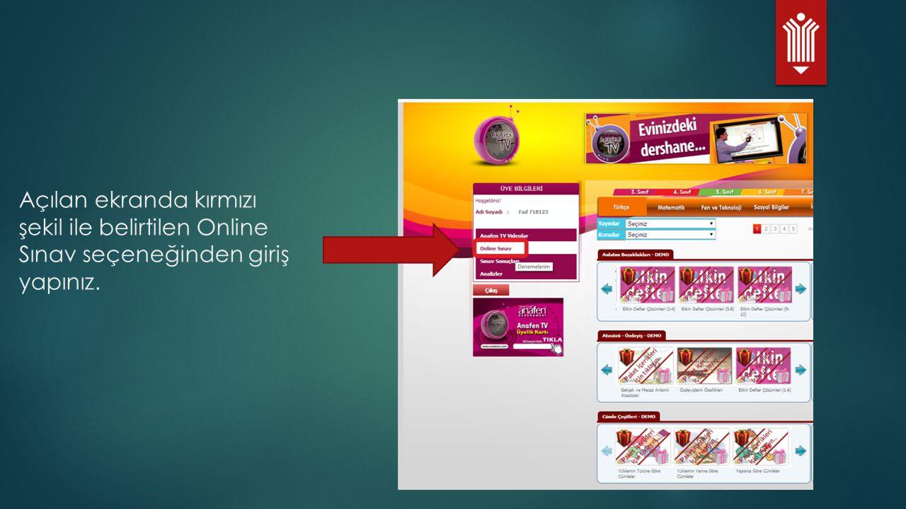 Açılan ekranda kırmızı şekil ile belirtilen Online Sınav seçeneğinden giriş yapınız.