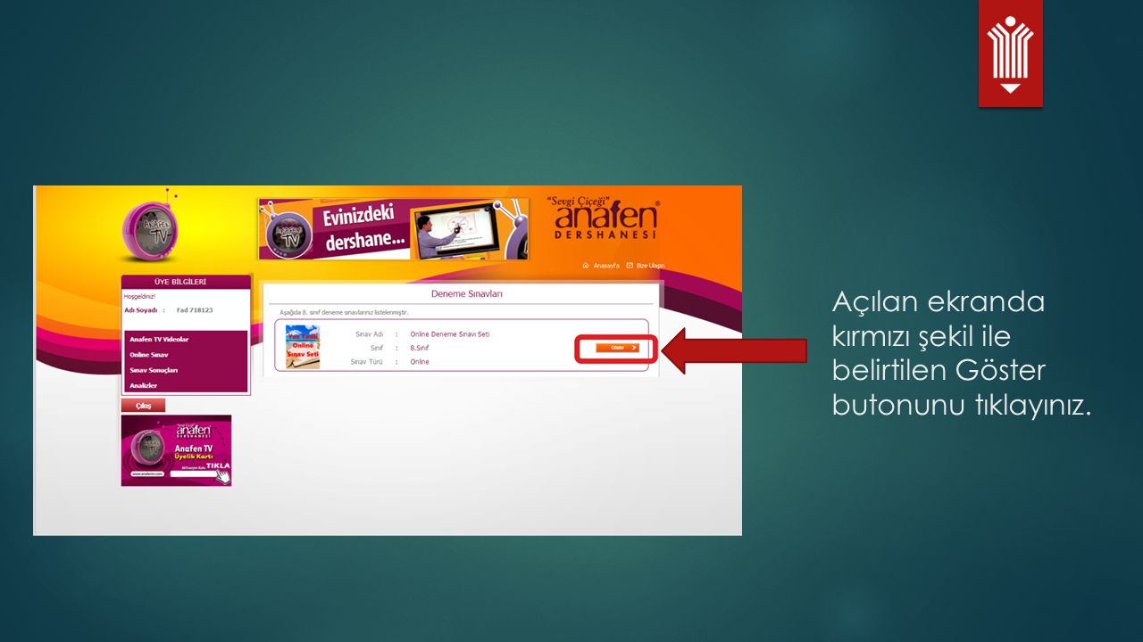 Açılan ekranda kırmızı şekil ile belirtilen Göster butonunu tıklayınız.