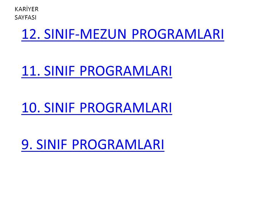 12. SINIF-MEZUN PROGRAMLARI 11. SINIF PROGRAMLARI 10. SINIF PROGRAMLARI 9. SINIF PROGRAMLARI KARİYER SAYFASI