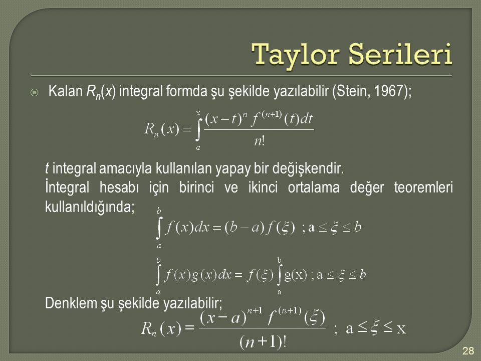  Kalan R n ( x ) integral formda şu şekilde yazılabilir (Stein, 1967); t integral amacıyla kullanılan yapay bir değişkendir. İntegral hesabı için bir