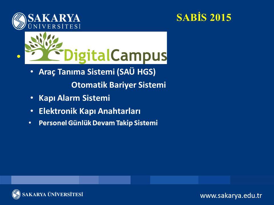 www.sakarya.edu.tr SABİS 2015 Digital Kampüs Araç Tanıma Sistemi (SAÜ HGS) Otomatik Bariyer Sistemi Kapı Alarm Sistemi Elektronik Kapı Anahtarları Per