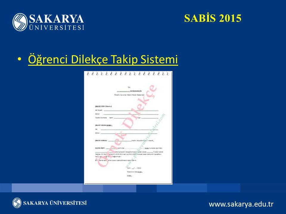 www.sakarya.edu.tr SABİS 2015 Öğrenci Dilekçe Takip Sistemi