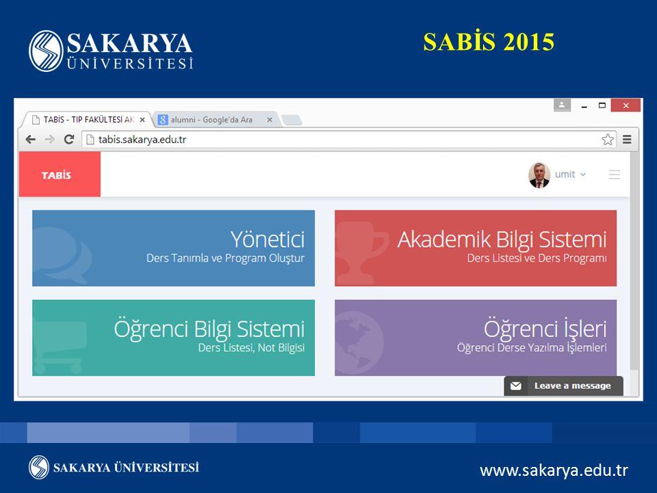 www.sakarya.edu.tr SABİS 2015 Stratejik Plan Yönetim Sistemi (2014-2018) Süreç Yönetimi Kurumsal Risk Yönetimi Sistemi