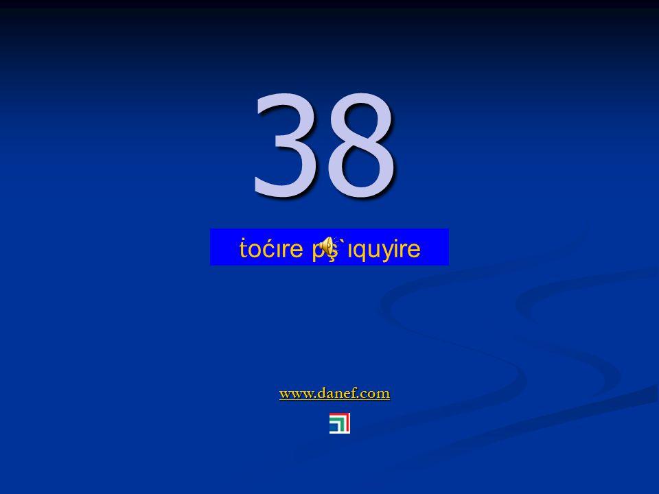 www.danef.com 37 37 ṫ oćıre pş`ıqublıre