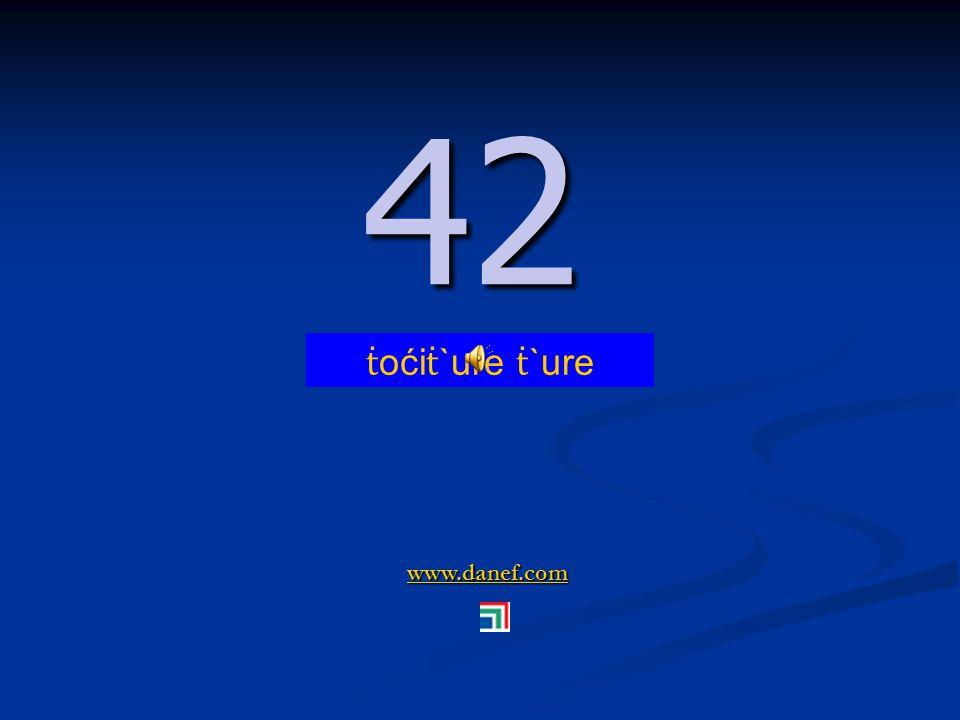 www.danef.com 41 41 ṫ oći ṫ `ure zıre