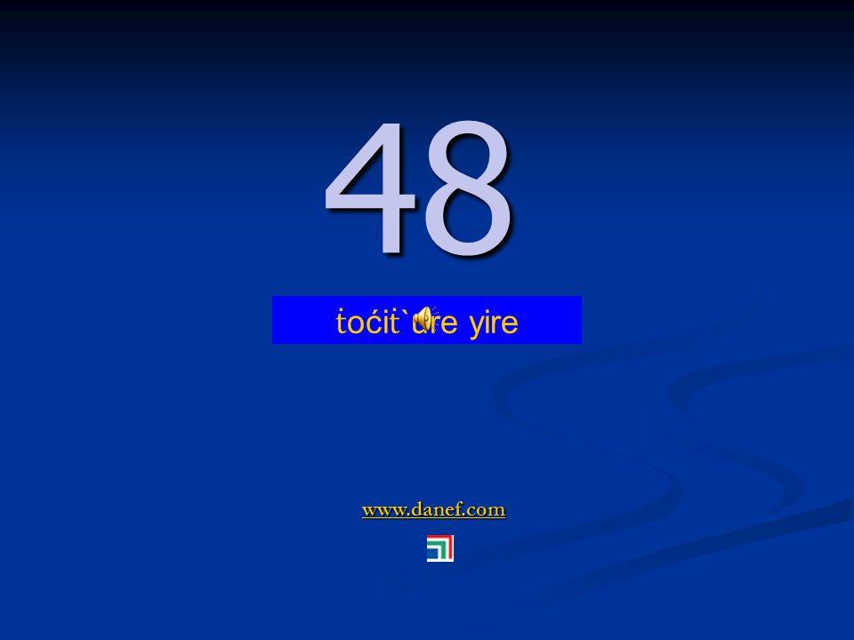 www.danef.com 47 47 ṫ oći ṫ `ure blıre