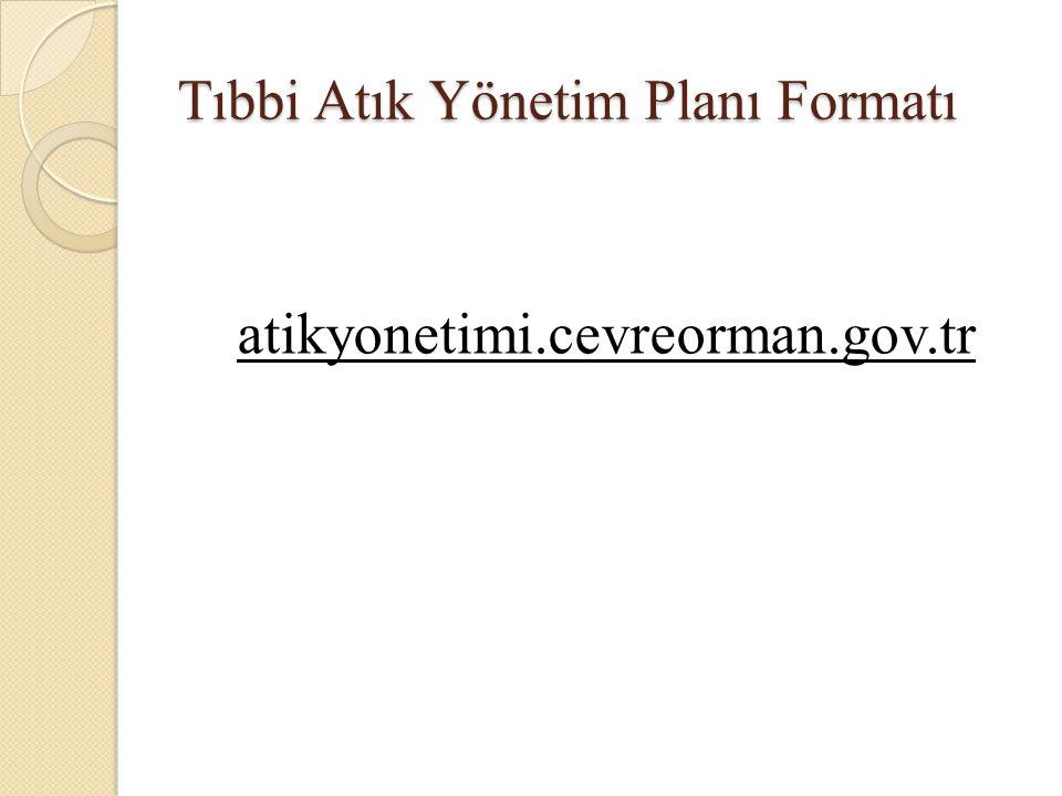 Tıbbi Atık Yönetim Planı Formatı atikyonetimi.cevreorman.gov.tr