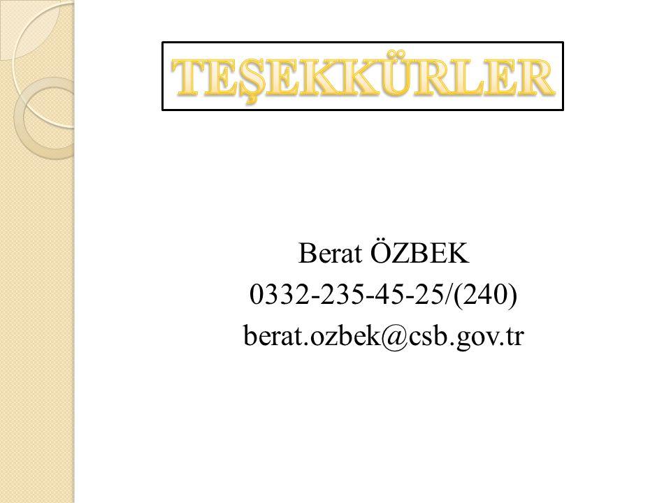 Berat ÖZBEK 0332-235-45-25/(240) berat.ozbek@csb.gov.tr